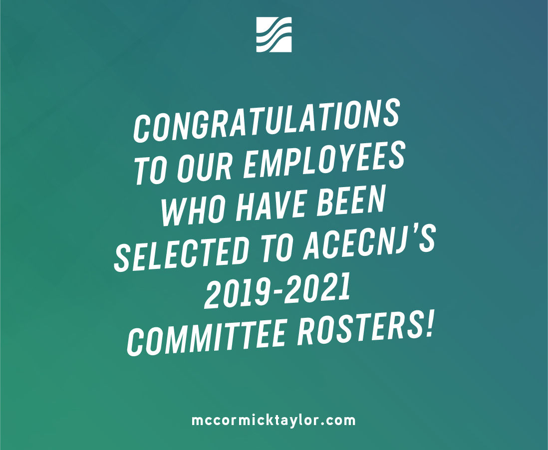 ACECNJ SELECTS 14 McCORMICK TAYLOR EMPLOYEES TO MULTIPLE COMMITTEE ROSTERS
