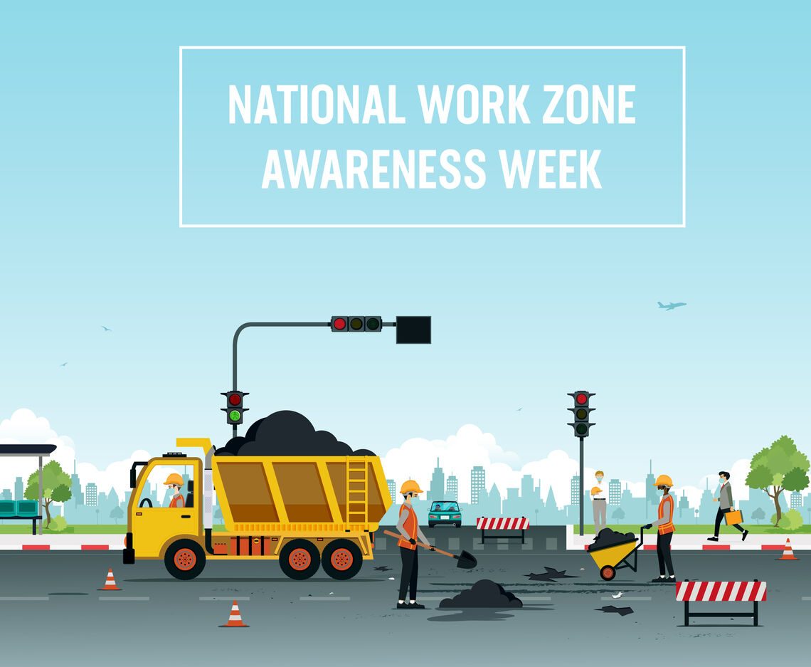 FIVE THINGS YOU SHOULD KNOW ABOUT WORK ZONE AWARENESS WEEK